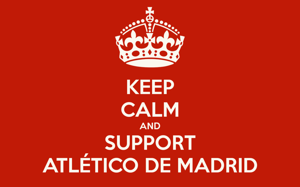 Keep Calm and Support Atletico Madrid Wallpaper | Wallpaperwonder