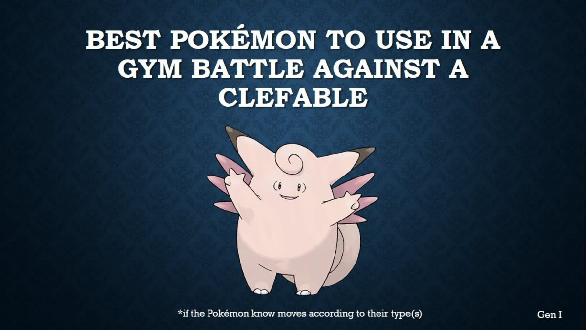 The best Pokémon to use in a gym battle against Clefable – YouTube