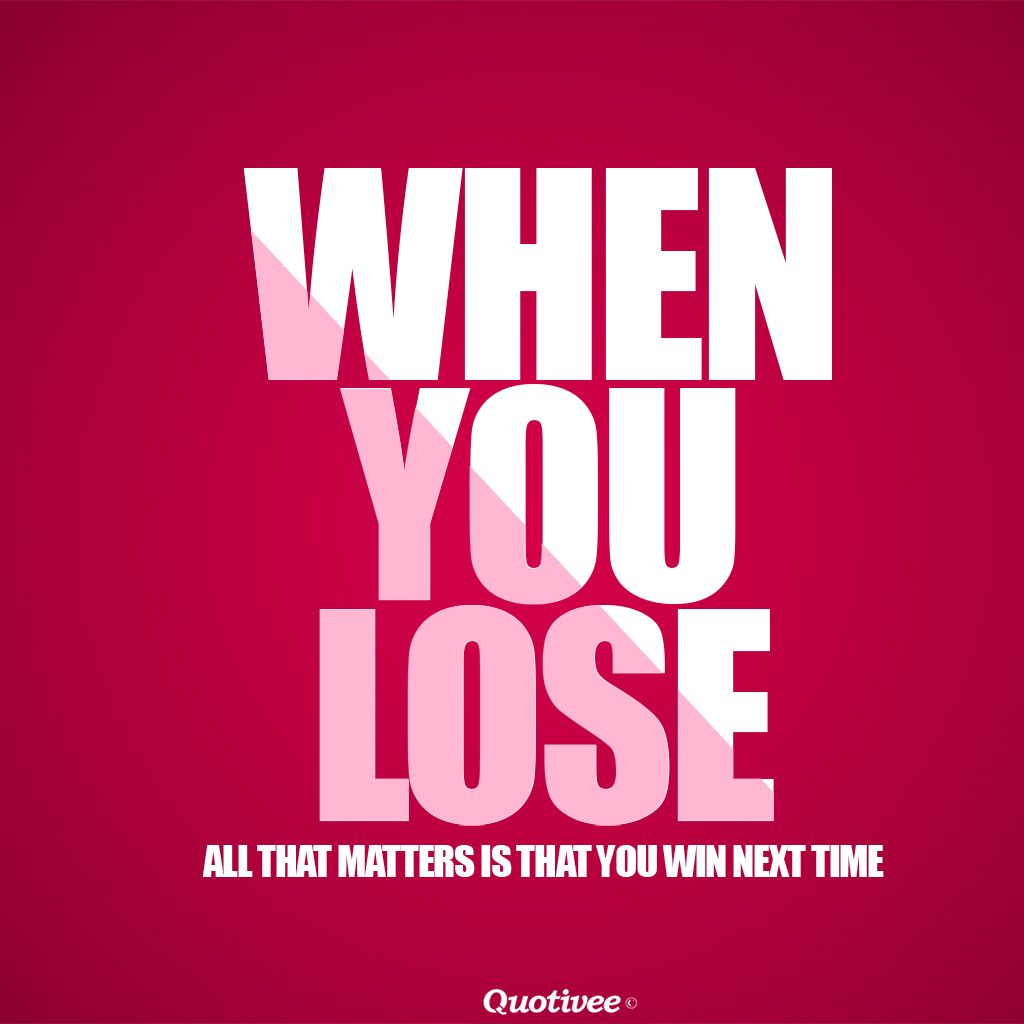 When You Lose – Inspirational Quotes | Quotivee