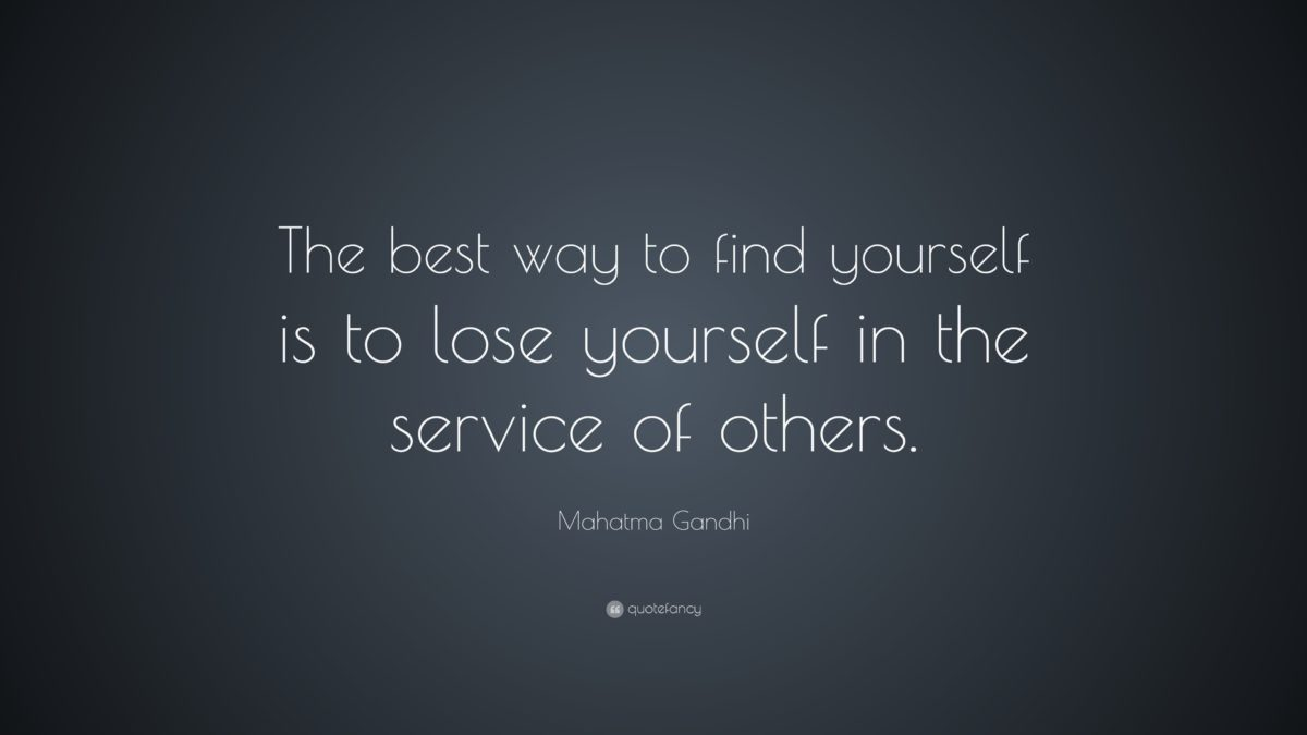 """Mahatma Gandhi Quote: """"The best way to find yourself is to lose …"""
