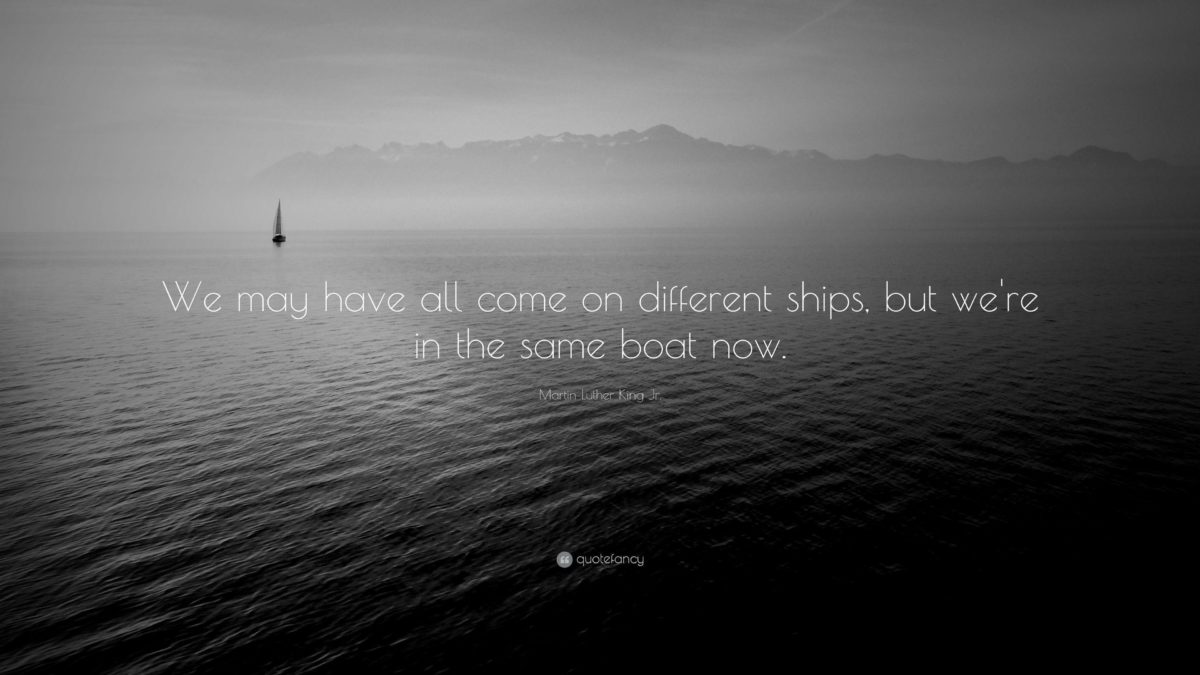 """Martin Luther King Jr. Quote: """"We may have all come on different …"""