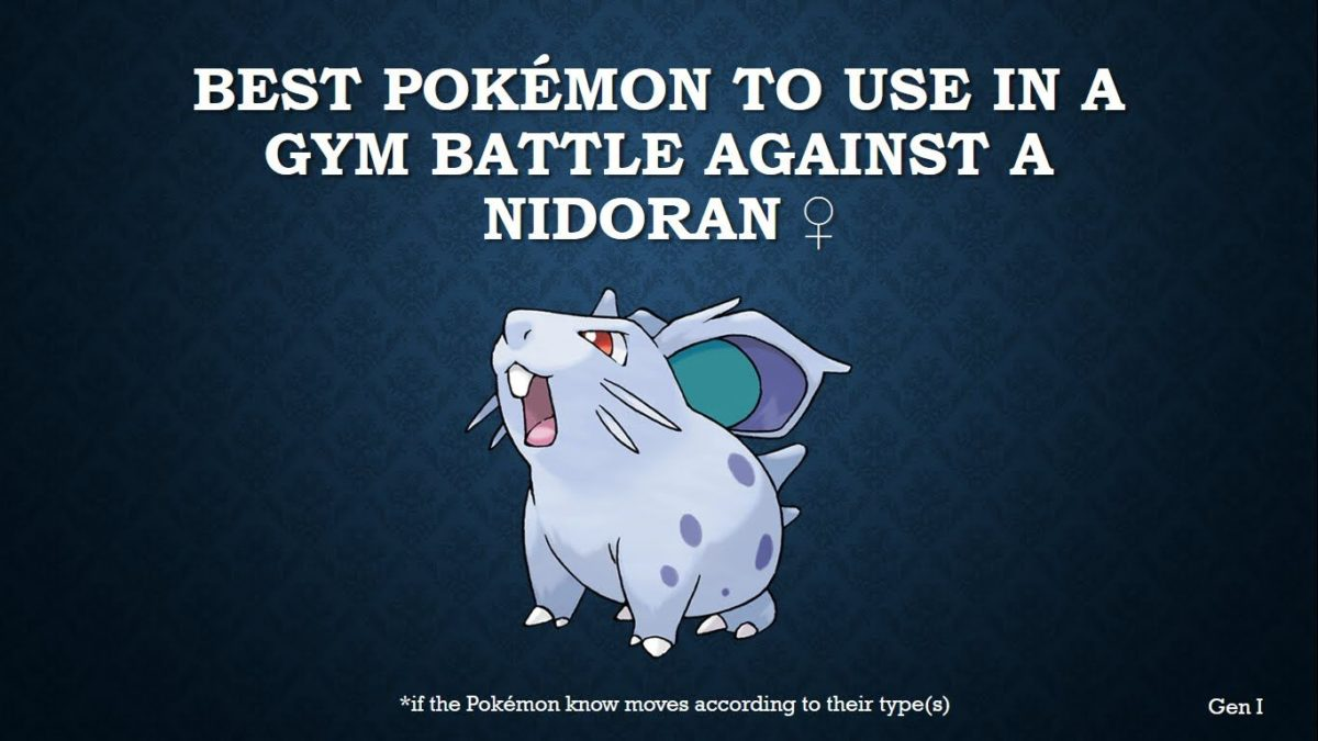 The best Pokémon to use in a gym battle against Nidoran♀ – YouTube